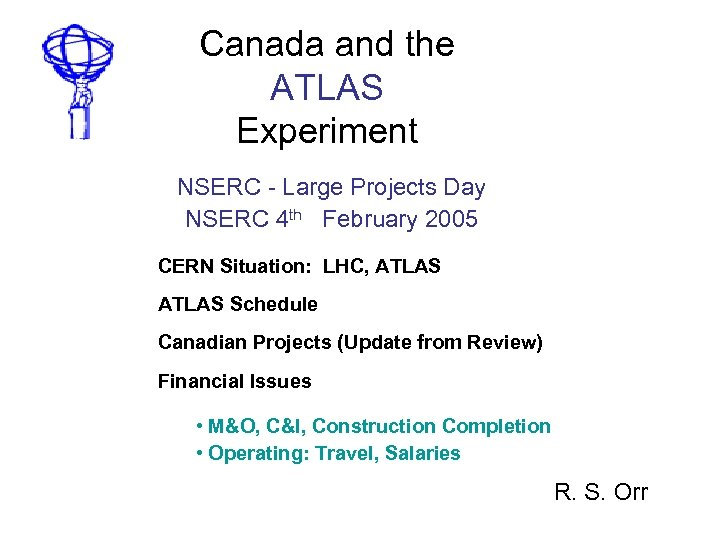 Canada and the ATLAS Experiment NSERC - Large Projects Day NSERC 4 th February