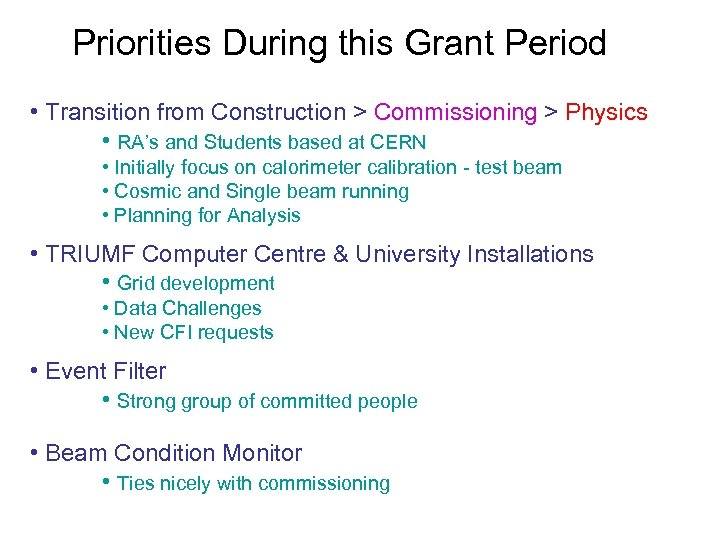 Priorities During this Grant Period • Transition from Construction > Commissioning > Physics •