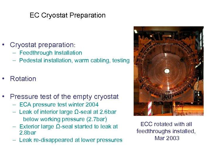EC Cryostat Preparation • Cryostat preparation: – Feedthrough Installation – Pedestal installation, warm cabling,