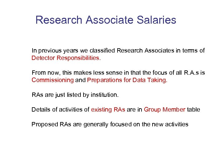 Research Associate Salaries In previous years we classified Research Associates in terms of Detector