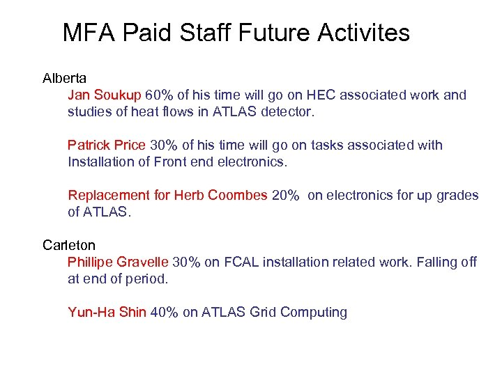 MFA Paid Staff Future Activites Alberta Jan Soukup 60% of his time will go