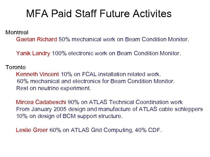 MFA Paid Staff Future Activites Montreal Gaetan Richard 50% mechanical work on Beam Condition