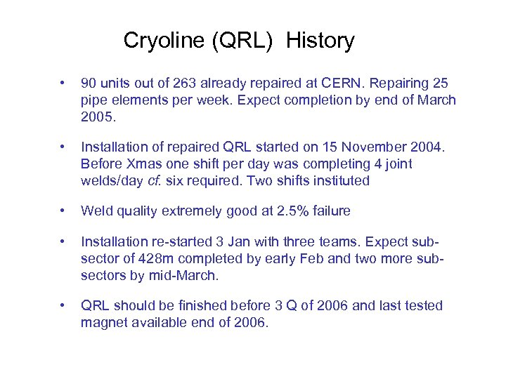 Cryoline (QRL) History • 90 units out of 263 already repaired at CERN. Repairing