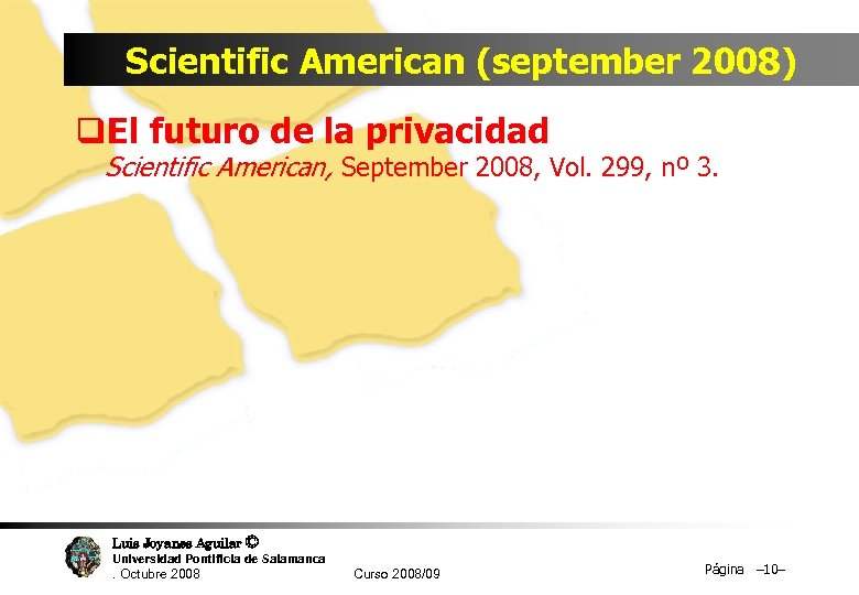 Scientific American (september 2008) q. El futuro de la privacidad Scientific American, September 2008,