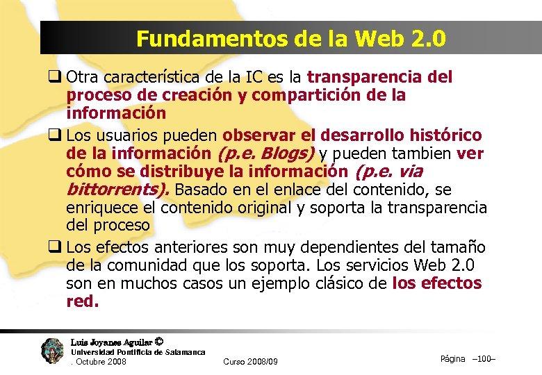 Fundamentos de la Web 2. 0 q Otra característica de la IC es la