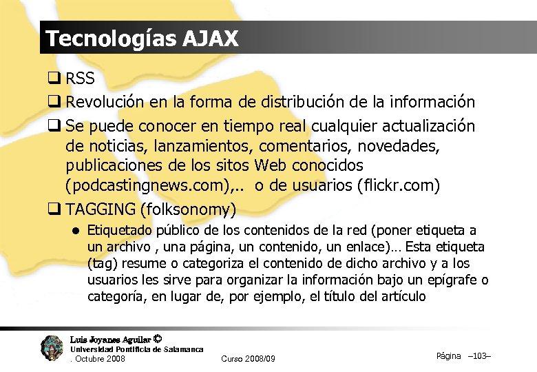 Tecnologías AJAX q RSS q Revolución en la forma de distribución de la información