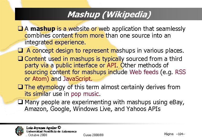 Mashup (Wikipedia) q A mashup is a website or web application that seamlessly combines
