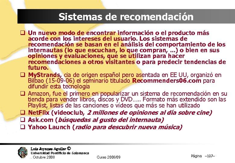 Sistemas de recomendación q Un nuevo modo de encontrar información o el producto más
