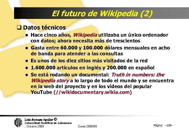El futuro de Wikipedia (2) q Datos técnicos l Hace cinco años, l l