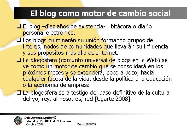 El blog como motor de cambio social q El blog –diez años de existencia-