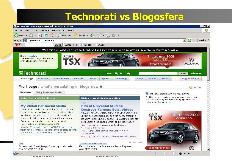 Technorati vs Blogosfera Luis Joyanes Aguilar © Universidad Pontificia de Salamanca. Octubre 2008 Curso