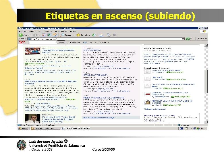 Etiquetas en ascenso (subiendo) Luis Joyanes Aguilar © Universidad Pontificia de Salamanca. Octubre 2008