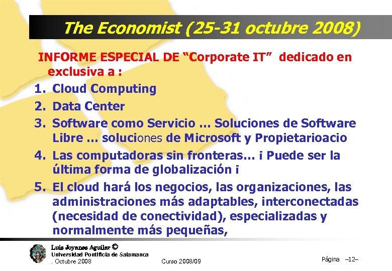 """The Economist (25 -31 octubre 2008) INFORME ESPECIAL DE """"Corporate IT"""" dedicado en exclusiva"""