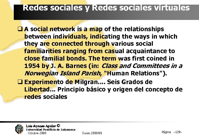 Redes sociales y Redes sociales virtuales q A social network is a map of