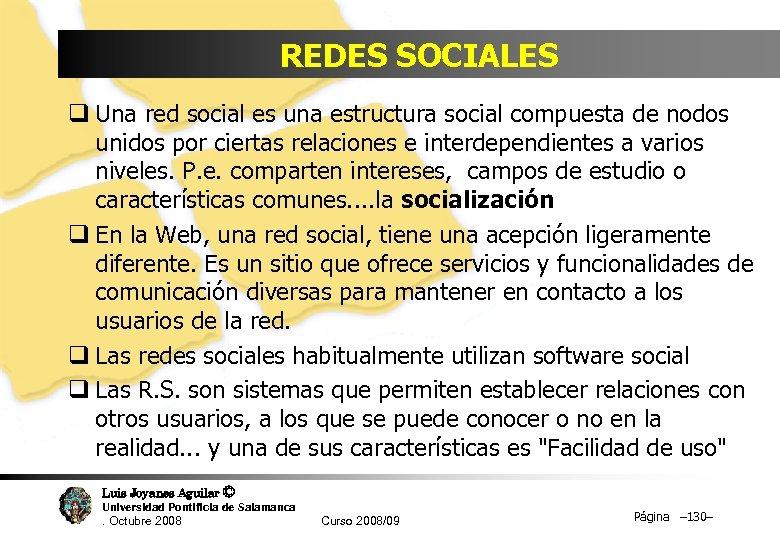 REDES SOCIALES q Una red social es una estructura social compuesta de nodos unidos