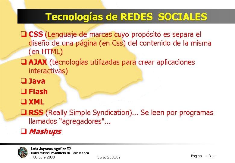 Tecnologías de REDES SOCIALES q CSS (Lenguaje de marcas cuyo propósito es separa el