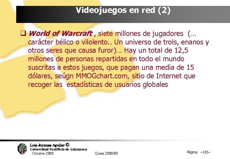 Videojuegos en red (2) q World of Warcraft , siete millones de jugadores (…