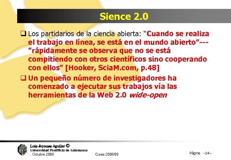 """Sience 2. 0 q Los partidarios de la ciencia abierta: """"Cuando se realiza el"""