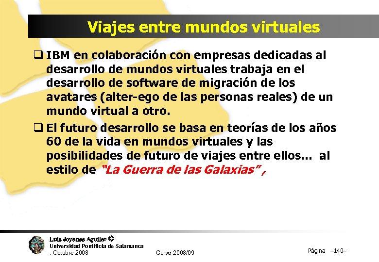 Viajes entre mundos virtuales q IBM en colaboración con empresas dedicadas al desarrollo de