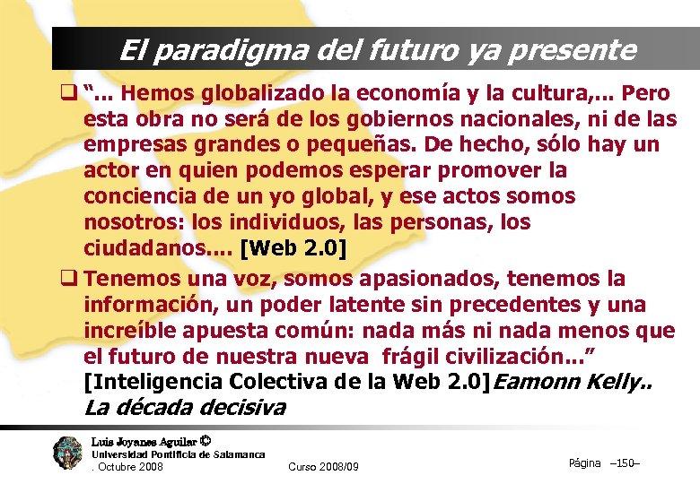 """El paradigma del futuro ya presente q """". . . Hemos globalizado la economía"""
