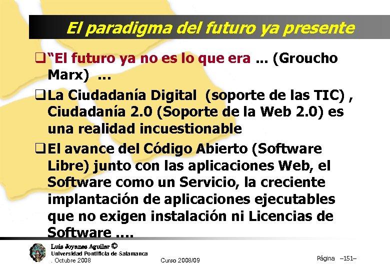 """El paradigma del futuro ya presente q """"El futuro ya no es lo que"""