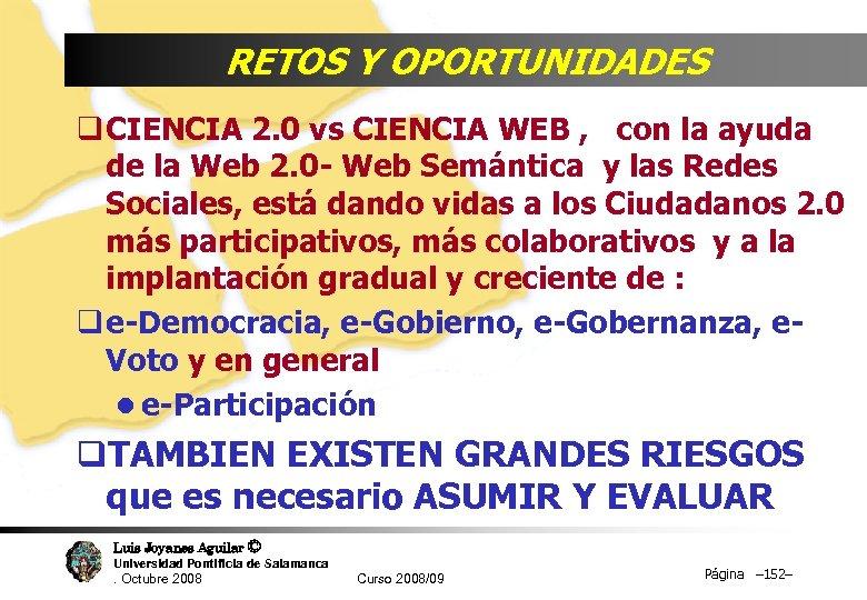 RETOS Y OPORTUNIDADES q CIENCIA 2. 0 vs CIENCIA WEB , con la ayuda