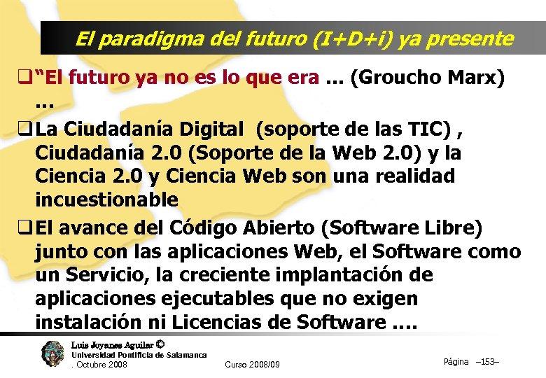 "El paradigma del futuro (I+D+i) ya presente q ""El futuro ya no es lo"