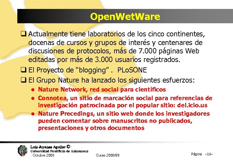 Open. Wet. Ware q Actualmente tiene laboratorios de los cinco continentes, docenas de cursos