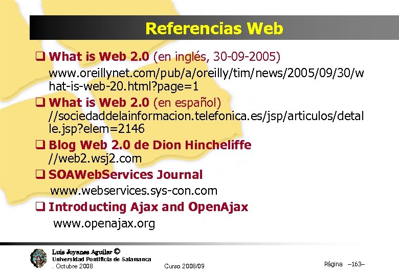 Referencias Web q What is Web 2. 0 (en inglés, 30 -09 -2005) www.
