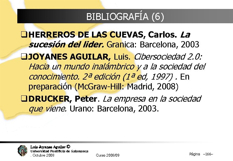BIBLIOGRAFÍA (6) q HERREROS DE LAS CUEVAS, Carlos. La sucesión del lider. Granica: Barcelona,