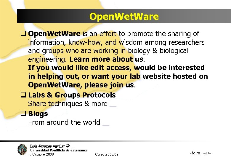 Open. Wet. Ware q Open. Wet. Ware is an effort to promote the sharing
