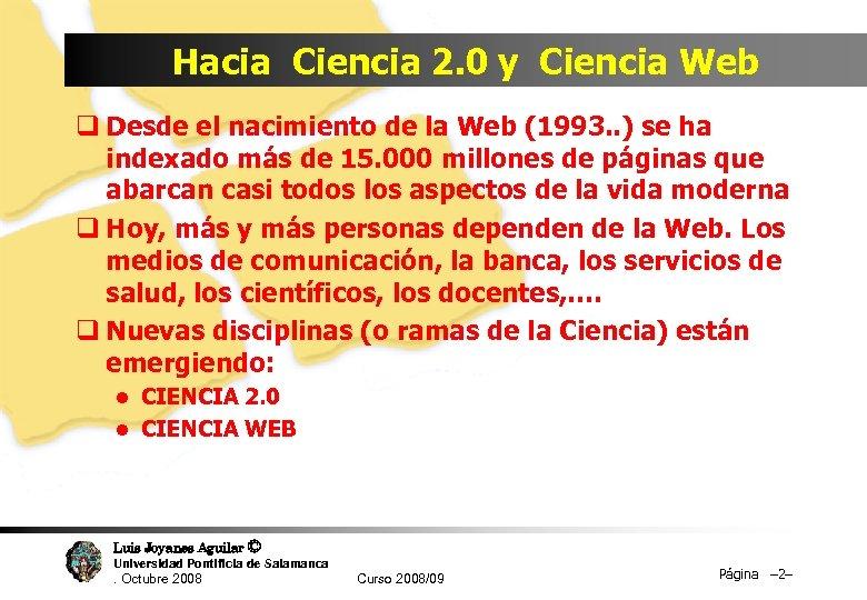 Hacia Ciencia 2. 0 y Ciencia Web q Desde el nacimiento de la Web