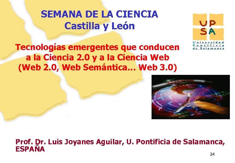 SEMANA DE LA CIENCIA Castilla y León Tecnologías emergentes que conducen a la Ciencia