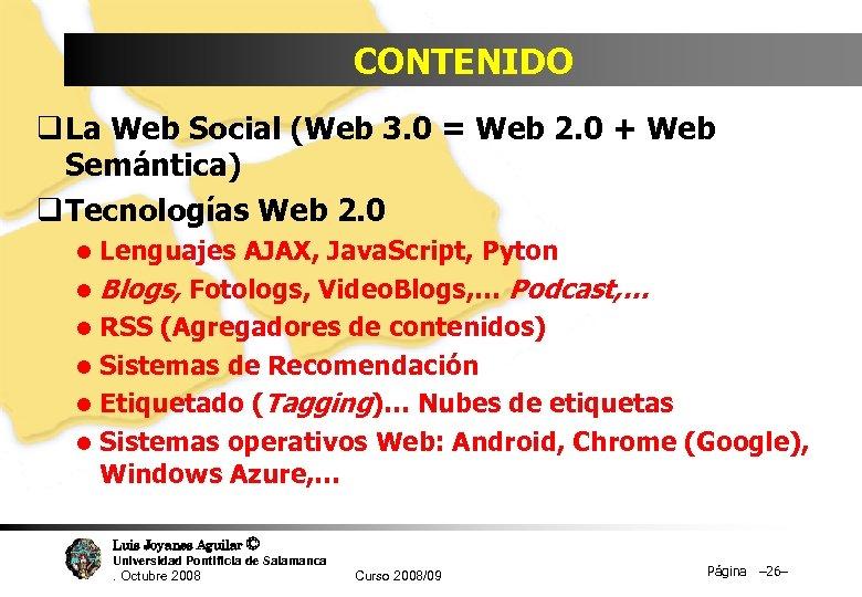 CONTENIDO q La Web Social (Web 3. 0 = Web 2. 0 + Web