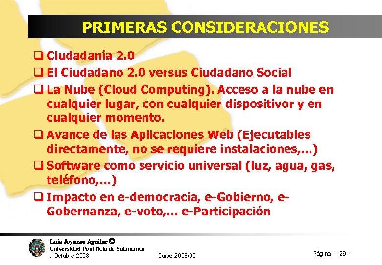 PRIMERAS CONSIDERACIONES q Ciudadanía 2. 0 q El Ciudadano 2. 0 versus Ciudadano Social