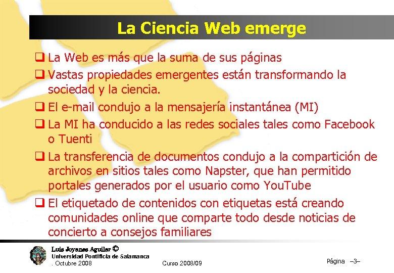 La Ciencia Web emerge q La Web es más que la suma de sus