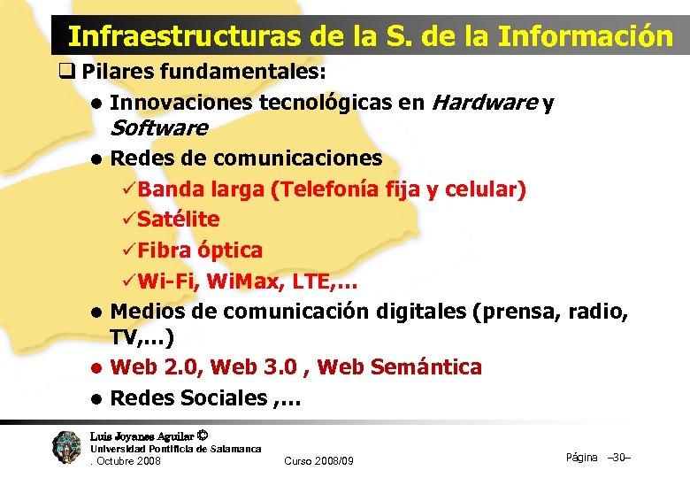 Infraestructuras de la S. de la Información q Pilares fundamentales: l Innovaciones tecnológicas en