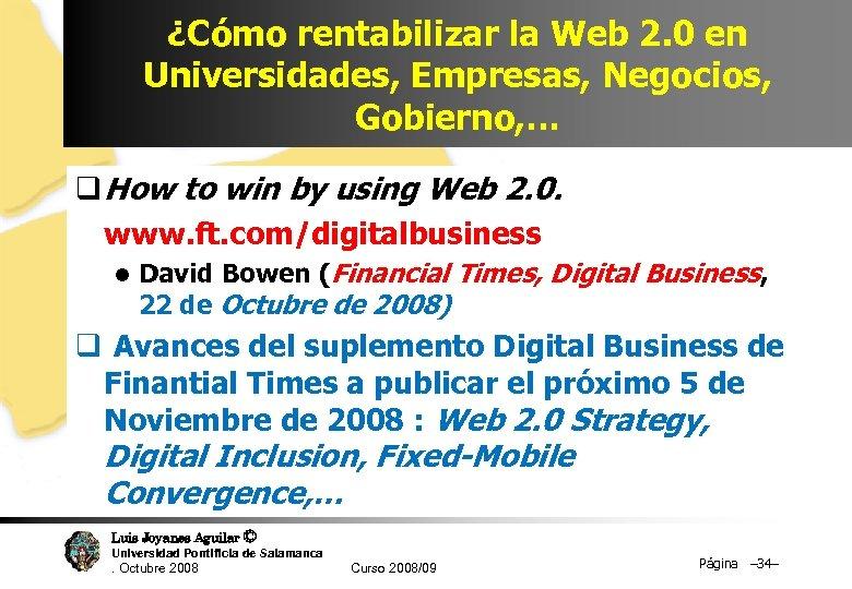 ¿Cómo rentabilizar la Web 2. 0 en Universidades, Empresas, Negocios, Gobierno, … q How