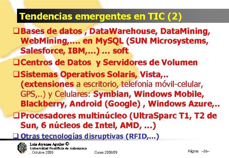 Tendencias emergentes en TIC (2) q Bases de datos , Data. Warehouse, Data. Mining,