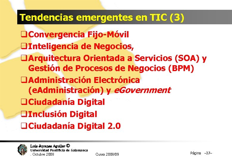 Tendencias emergentes en TIC (3) q Convergencia Fijo-Móvil q Inteligencia de Negocios, q Arquitectura