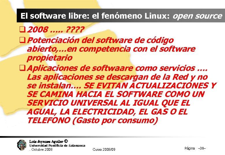 El software libre: el fenómeno Linux: open source q 2008 …. . ? ?