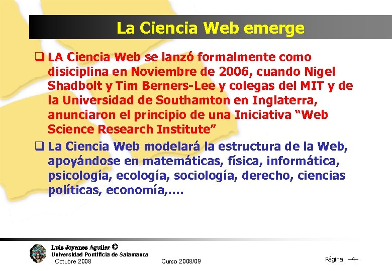 La Ciencia Web emerge q LA Ciencia Web se lanzó formalmente como disiciplina en