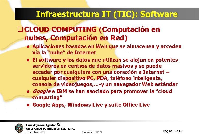 Infraestructura IT (TIC): Software q CLOUD COMPUTING (Computación en nubes, Computación en Red) l