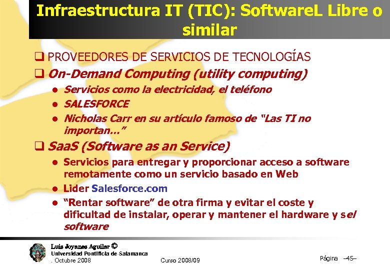 Infraestructura IT (TIC): Software. L Libre o similar q PROVEEDORES DE SERVICIOS DE TECNOLOGÍAS