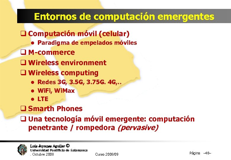 Entornos de computación emergentes q Computación móvil (celular) l Paradigma de empelados móviles q