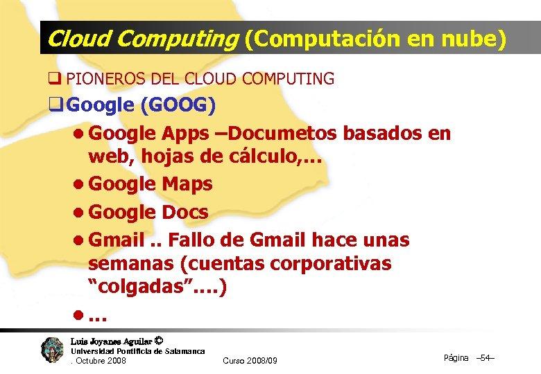 Cloud Computing (Computación en nube) q PIONEROS DEL CLOUD COMPUTING q Google (GOOG) l