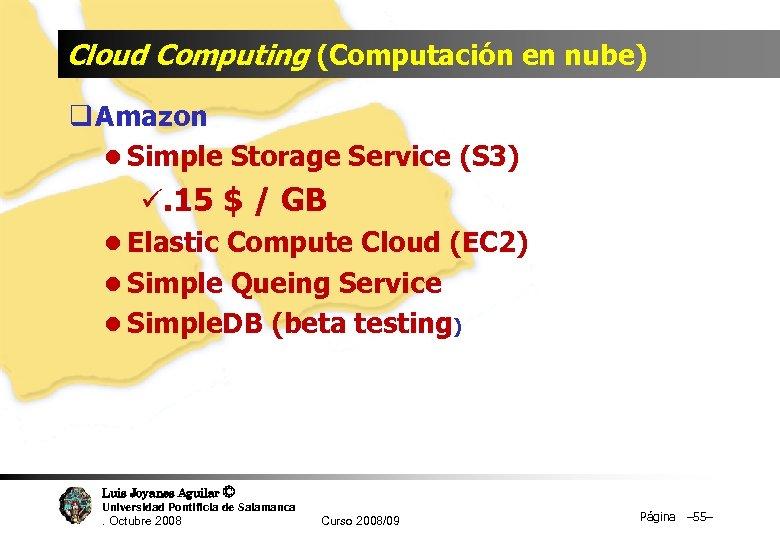 Cloud Computing (Computación en nube) q Amazon l Simple Storage Service (S 3) ü.
