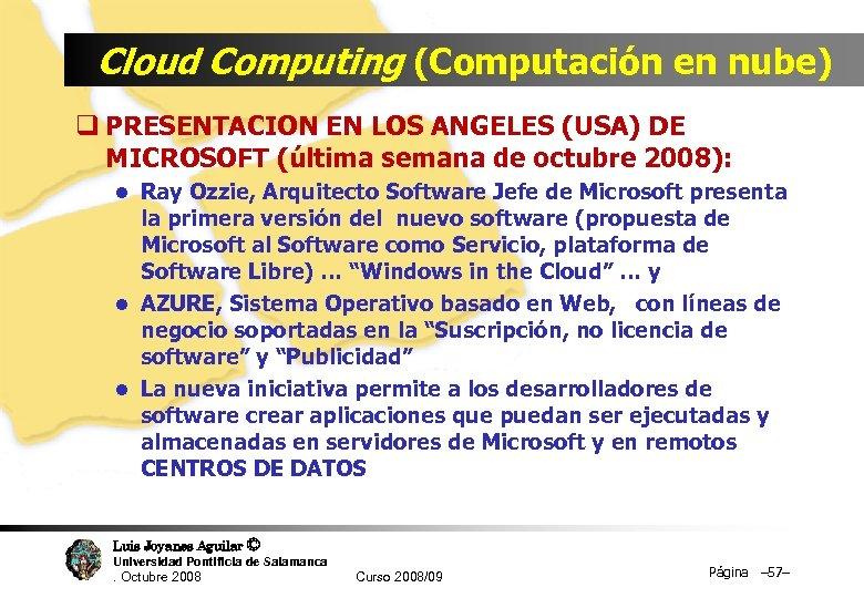 Cloud Computing (Computación en nube) q PRESENTACION EN LOS ANGELES (USA) DE MICROSOFT (última