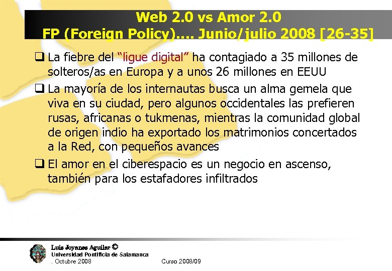 Web 2. 0 vs Amor 2. 0 FP (Foreign Policy)…. Junio/julio 2008 [26 -35]