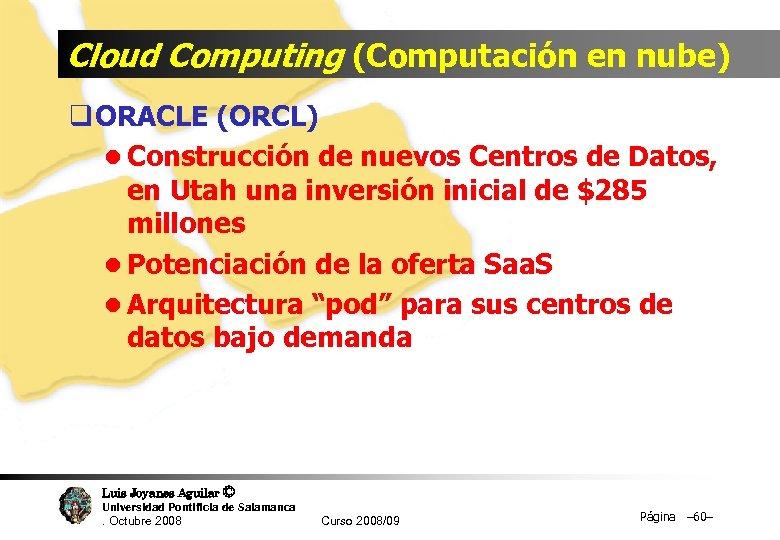 Cloud Computing (Computación en nube) q ORACLE (ORCL) l Construcción de nuevos Centros de